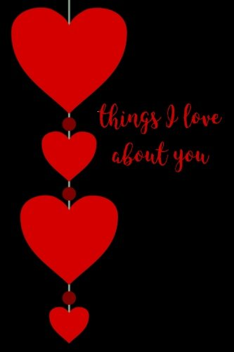Things I Love About You: Blank Lined Journal pdf epub