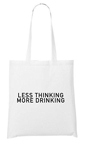 Less Thinking More Drinking Bolsa Blanco