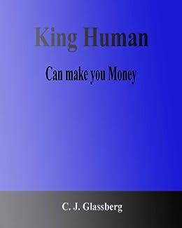 King Human Can make you Money by [Glassberg, C. J.]