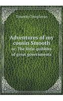 Adventures of my cousin Smooth or, The little quibbles of great governments ebook