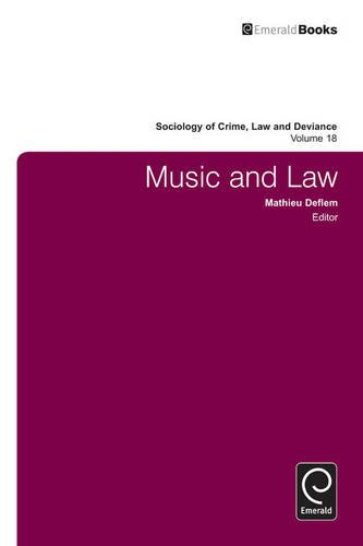 Music and Law (Sociology of Crime, Law and Deviance) by Emerald Group Publishing Limited