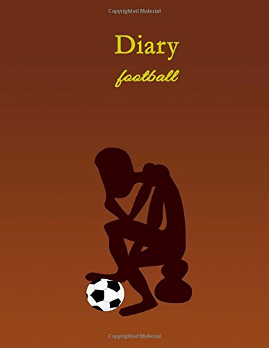 Read Online Diary football: NoteBook,football Format & write Diary Book Gift,100 Pages 8.5x11 inches, Writing Sketching Paperback PDF