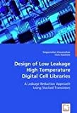 Design of Low Leakage High Temperature Digital Cell Libraries, Singaravelan Viswanathan, 363900616X