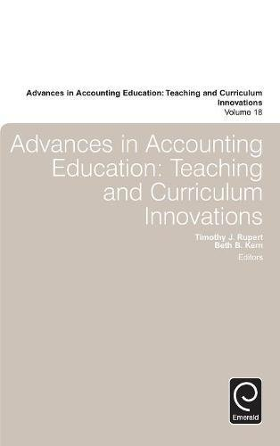 Advances in Accounting Education: Teaching and Curriculum Innovations (Advances in Accounting Education: Teaching and Curriculum Innovations)