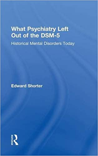 Book What Psychiatry Left Out of the DSM-5: Historical Mental Disorders Today