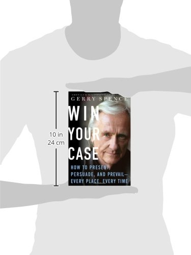 Win Your Case: How to Present, Persuade, and Prevail--Every Place, Every Time by St Martins Press