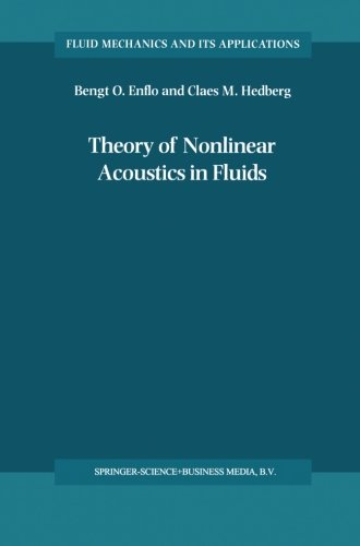 Theory of Nonlinear Acoustics in Fluids (Fluid Mechanics and Its Applications) (Volume 67)