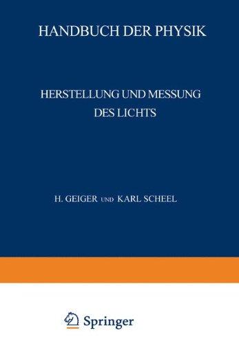 Herstellung und Messung des Lichts (Handbuch der Physik) (German Edition)