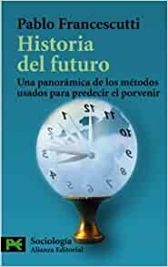 Historia Del Futuro / The Story of the Future: Una