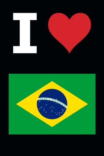 """Read Online Blank Notebook - I Love Brazil - 100 Pages - Black: 6"""" x 9""""; 152 mm x 229 mm; Page Numbers; White Paper; 50 Sheets; Unruled Diary; Unlined Journal; Table of Contents; Flag; Luv; Heart ebook"""