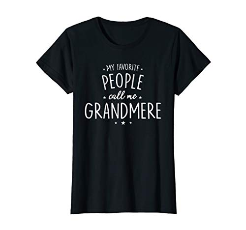 Womens Grandmere Shirt Gift: My Favorite People Call Me T-Shirt