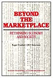 Beyond the Marketplace : Rethinking Economy and Society, , 0202303713