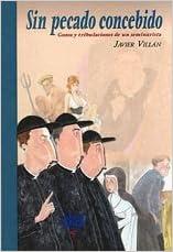 a2adc06fc3 Sin pecado concebido. Gozos y tribulaciones de un seminarista (Spanish)  Paperback – 2000