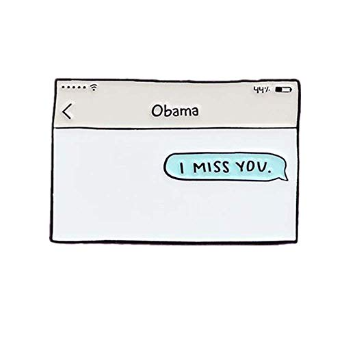 Magi gift Obama I Miss You Text Message Enamel Lapel Pins Badges Brooches for Women Men