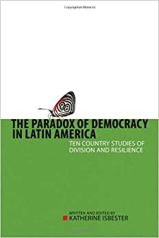 Book The Paradox of Democracy in Latin America: Ten Country Studies of Division and Resilience