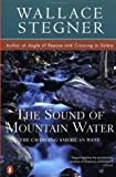 The Sound of Mountain Water, Wallace Stegner, 0525476318