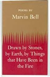 Drawn by Stones, by Earth, by Things That Have Been in the Fire