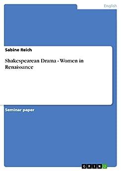 Shakespearean Drama - Women in Renaissance by [Reich, Sabine]