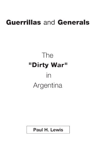 Guerrillas and Generals: The Dirty War in Argentina