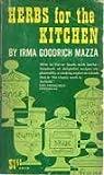 Herbs for the Kitchen, Irma Goodrich Mazza, 0668028815