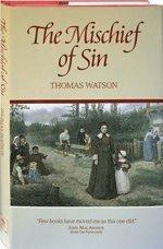 The Mischief of Sin (Puritan Writings) PDF