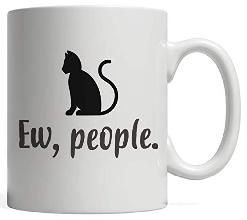 Own Kitty (Ew People Mug - Purrfect Funny Gift Idea For Cat Lovers Who Love Cats And Hate Eww Humans - Meow! This Party Gifts Makes The Perfect Present For Cool Animal Lover And Owner Who Own A Cute Kitty! Meowy)