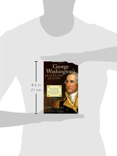 George Washington's Leadership Lessons: What the Father of Our ...