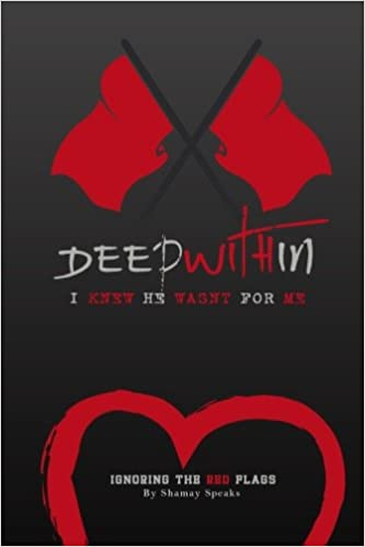Deep Within I knew He Wasn't For Me: Ignoring The Red Flags