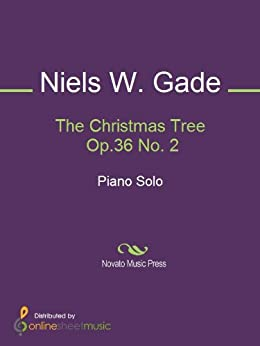 The Christmas Tree Op.36 No. 2 - Kindle edition by Niels W