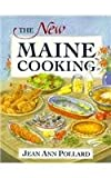The New Maine Cooking, Jean A. Pollard, 0892723882