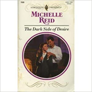 Book The Dark Side of Desire (Harlequin Presents, 1533)