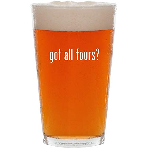 got all fours? - 16oz Pint Beer Glass
