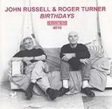 John Russell & Roger Turner: Birthdays