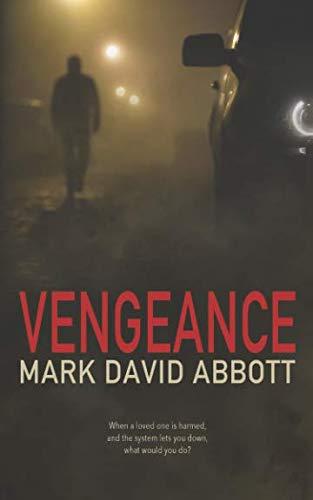 Vengeance: A Revenge Thriller - John Hayes Book 1