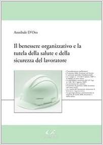 Il Benessere Organizzativo E La Tutela Della Salute E Della Sicurezza Del Lavoratore Amazon It D Oro Annibale Libri