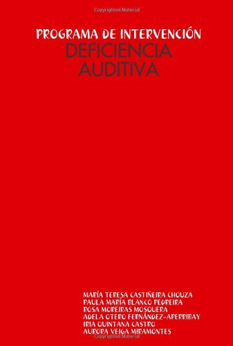 PROGRAMA DE INTERVENCI?N: DEFICIENCIA AUDITIVA (Spanish Edition)