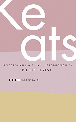 Essential Keats: Selected by Philip Levine (Essential Poets)