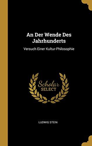 An Der Wende Des Jahrhunderts: Versuch Einer Kultur-Philosophie