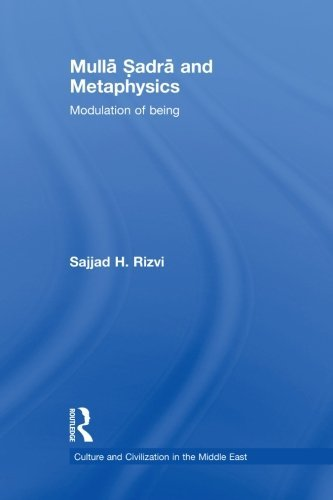 Mulla Sadra and Metaphysics (Culture and Civilization in the Middle East) by Sajjad H. Rizvi (2013-04-25)