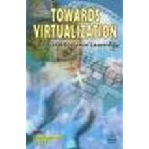 Towards virtualization: Open and distance learning