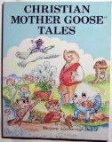 Christian Mother Goose Tales, Marjorie Decker, 1557480095