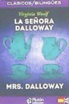 LA SEÑORA DALLOWAY/MRS. DALLOWAY (COLECCION CLASICOS BILINGUES)