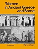Women in Ancient Greece and Rome, Michael Massey, 0521318076
