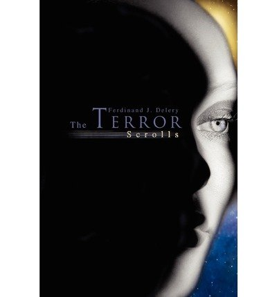 Download [ { THE TERROR SCROLLS } ] by Delery, Ferdinand J (AUTHOR) Sep-30-2003 [ Paperback ] PDF