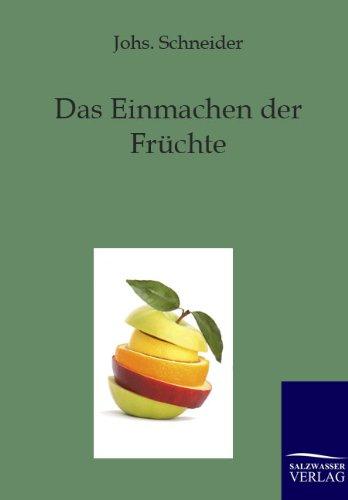 Read Online Das Einmachen der Früchte (German Edition) PDF