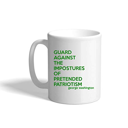 Forest Green Guard Against The Impostures Of Pretended Patriotism Ceramic Coffee Cup White Mug