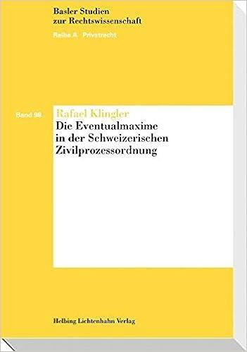Die Eventualmaxime in der Schweizerischen Zivilprozessordnung