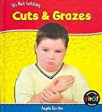 Cuts and Grazes, Angela Royston, 1403448256