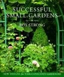 Successful Small Gardens, Roy Strong, 084781839X