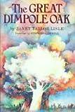 The Great Dimpole Oak, Janet Taylor Lisle, 0531083160